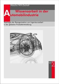 Wissensarbeit in der Automobilindustrie von Will-Zocholl,  Mascha