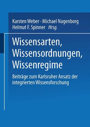 Wissensarten, Wissensordnungen, Wissensregime von Nagenborg,  Michael, Spinner,  Helmut, Weber,  Karsten
