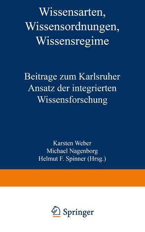 Wissensarten, Wissensordnungen, Wissensregime von Nagenborg,  Michael, Spinner,  Helmut F., Weber,  Karsten