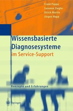 Wissensbasierte Diagnosesysteme im Service-Support von Hupp,  Jürgen, Martin,  Ulrich, Puppe,  Frank, Ziegler,  Susanne