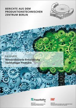 Wissensbasierte Entwicklung nachhaltiger Produkte. von Lindow,  Kai