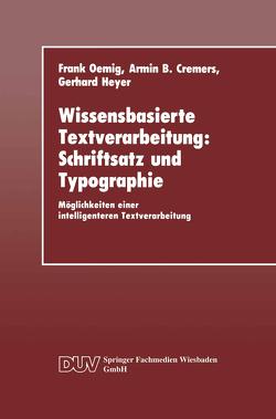 Wissensbasierte Textverarbeitung: Schriftsatz und Typographie von Cremers,  Armin B., Heyer,  Gerhard, Oemig,  Frank