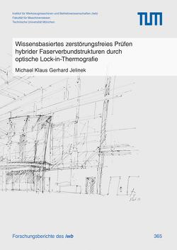 Wissensbasiertes zerstörungsfreies Prüfen hybrider Faserverbundstrukturen durch optische Lock-in-Thermografie von Jelinek,  Michael Klaus Gerhard