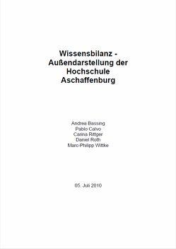Wissensbilanz – Aussendarstellung der Hochschule Aschaffenburg von Alm,  Wolfgang, Bassing,  Andrea, Calvo,  Pablo, Hofmann,  Georg Rainer