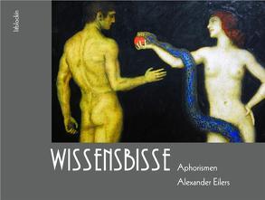 Wissensbisse von Eilers,  Alexander