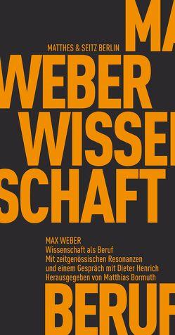 Wissenschaft als Beruf von Bormuth,  Matthias, Weber,  Max