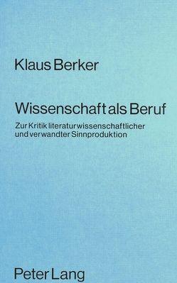 Wissenschaft als Beruf von Berker,  Klaus
