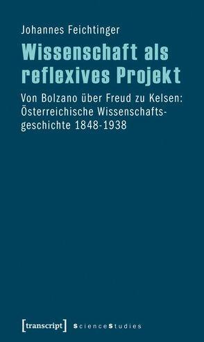 Wissenschaft als reflexives Projekt von Feichtinger,  Johannes