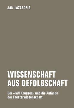 Wissenschaft aus Gefolgschaft von Lazardzig,  Jan