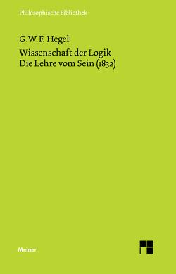 Wissenschaft der Logik. Die Lehre vom Sein (1832) von Gawoll,  Hans J, Hegel,  Georg W F, Hogemann,  Friedrich, Jaeschke,  Walter