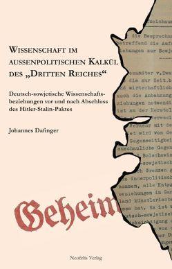"""Wissenschaft im außenpolitischen Kalkül des """"Dritten Reiches"""" von Dafinger,  Johannes"""