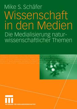 Wissenschaft in den Medien von Schäfer,  Mike S.