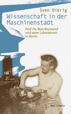 Wissenschaft in der Maschinenstadt von Dierig,  Sven