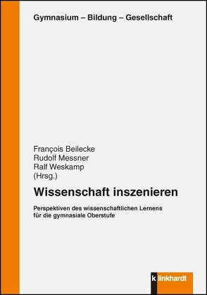 Wissenschaft inszenieren von Beilecke,  Francois, Messner,  Rudolf, Weskamp,  Ralf