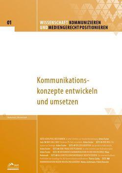 Wissenschaft kommunizieren und mediengerecht positionieren – Heft 1 von Fischer,  Achim, Gazlig,  Thomas, Greitemann,  Markus, Herkenrath,  Klaus, Honecker,  Patrick