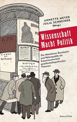 Wissenschaft Macht Politik von Meyer,  Annette, Schreiner,  Julia
