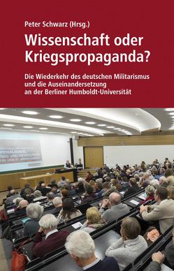Wissenschaft oder Kriegspropaganda? von North,  David, Rippert,  Ulrich, Schwarz,  Peter, Stern,  Johannes, Vandreier,  Christoph