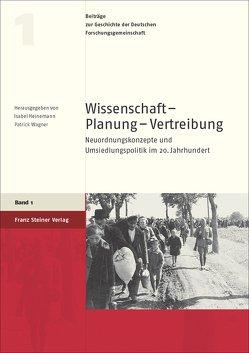 Wissenschaft – Planung – Vertreibung von Heinemann,  Isabel, Wagner,  Patrick