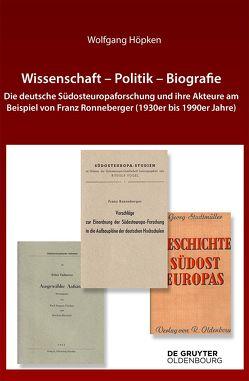 Wissenschaft – Politik – Biografie von Höpken,  Wolfgang