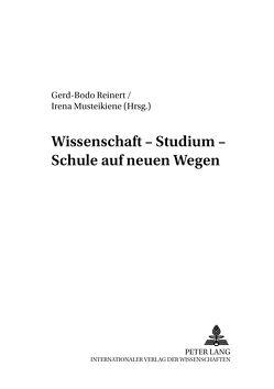 Wissenschaft – Studium – Schule auf neuen Wegen von Musteikiene,  Irena, Reinert von Carlsburg,  Gerd-Bodo