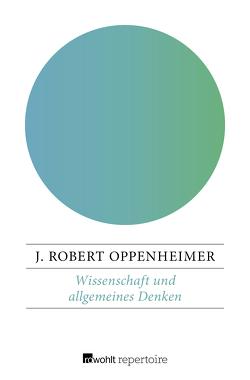 Wissenschaft und allgemeines Denken von Menien,  Helmtraud, Oppenheimer,  J. Robert