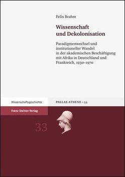 Wissenschaft und Dekolonisation von Brahm,  Felix