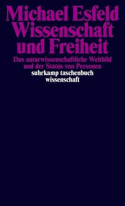 Wissenschaft und Freiheit von Esfeld,  Michael