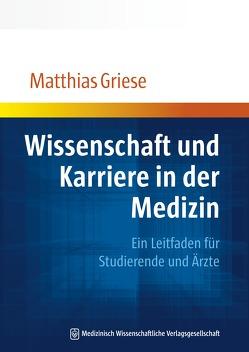 Wissenschaft und Karriere in der Medizin von Griese,  Matthias