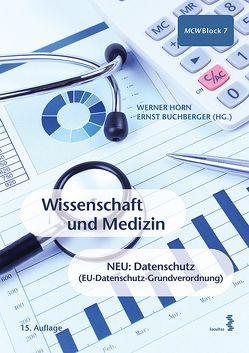 Wissenschaft und Medizin von Buchberger,  Ernst, Horn,  Werner