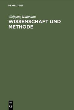 Wissenschaft und Methode von Kullmann,  Wolfgang