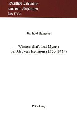 Wissenschaft und Mystik bei J.B. van Helmont (1579-1644) von Heinecke,  Berthold