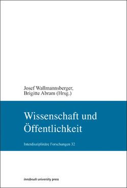 Wissenschaft und Öffentlichkeit von Abram,  Brigitte, Wallmannsberger,  Josef