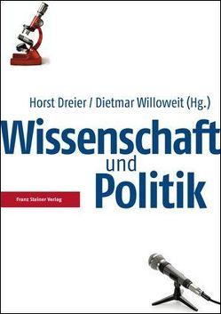 Wissenschaft und Politik von Dreier,  Horst, Willoweit,  Dietmar