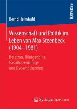 Wissenschaft und Politik im Leben von Max Steenbeck (1904–1981) von Helmbold,  Bernd