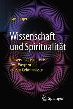 Wissenschaft und Spiritualität von Jaeger,  Lars
