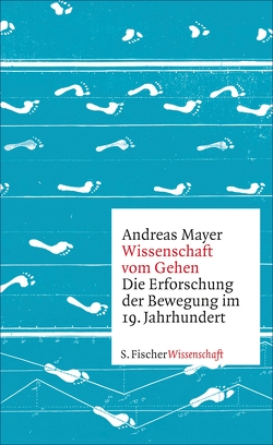 Wissenschaft vom Gehen von Mayer,  Andreas