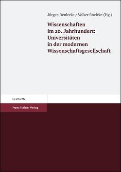 Wissenschaften im 20. Jahrhundert von Reulecke,  Jürgen, Roelcke,  Volker