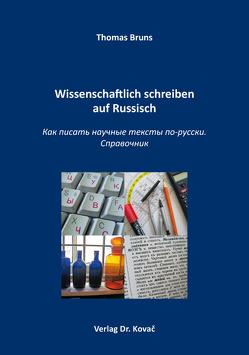 Wissenschaftlich schreiben auf Russisch von Bruns,  Thomas
