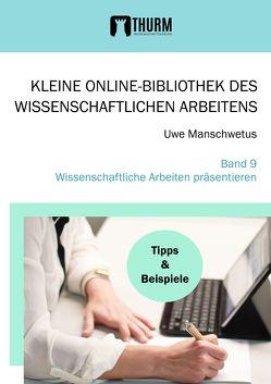 Wissenschaftliche Arbeiten präsentieren von Manschwetus,  Uwe
