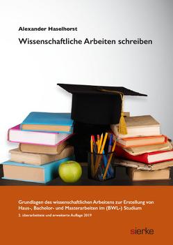 Wissenschaftliche Arbeiten schreiben von Haselhorst,  Alexander
