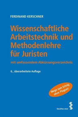 Wissenschaftliche Arbeitstechnik und Methodenlehre für Juristen von Kerschner,  Ferdinand