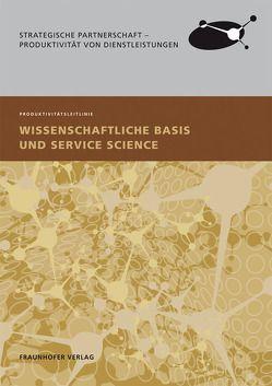 Wissenschaftliche Basis und Service Science. von Bienzeisler,  Bernd, Kölling,  Markus, Möslein,  Kathrin, Reichwald,  Ralf
