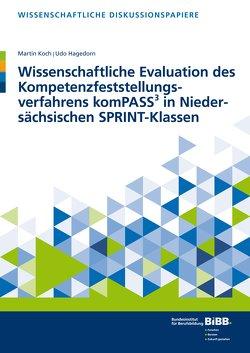 Wissenschaftliche Evaluation des Kompetenzfeststellungsverfahrens komPASS³ in Niedersächsischen SPRINT-Klassen von Hagedorn,  Udo, Koch,  Martin