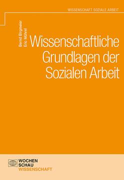 Wissenschaftliche Grundlagen der Sozialen Arbeit von Birgmeier,  Bernd, Mührel,  Eric