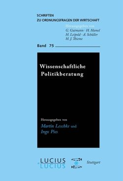 Wissenschaftliche Politikberatung von Leschke,  Martin, Pies,  Ingo