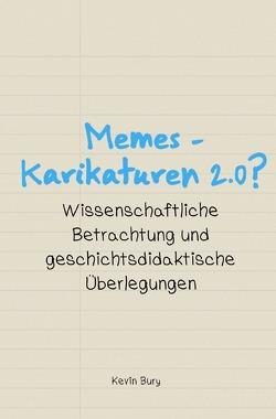 Wissenschaftliche Publikationen / Memes – Karikaturen 2.0? von Bury,  Kevin
