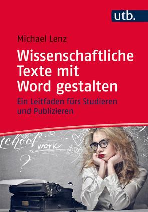 Wissenschaftliche Texte mit Word gestalten von Lenz,  Michael