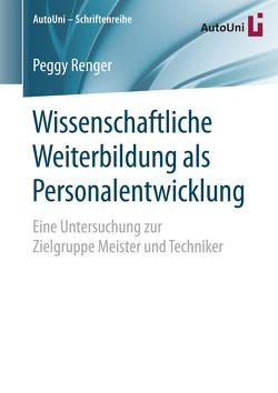 Wissenschaftliche Weiterbildung als Personalentwicklung von Renger,  Peggy