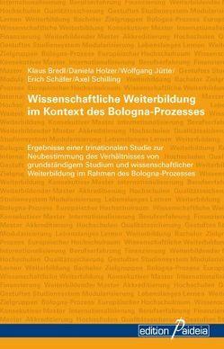Wissenschaftliche Weiterbildung im Kontext des Bologna-Prozesses von Bredl,  Klaus, Holzer,  Daniela, Jütte,  Wolfgang, Schäfer,  Erich, Schilling,  Axel