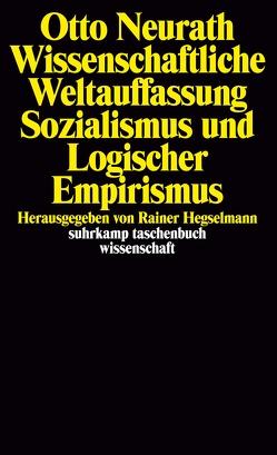 Wissenschaftliche Weltauffassung, Sozialismus und Logischer Empirismus von Hegselmann,  Rainer, Neurath,  Otto